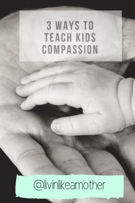 3 ways to teach kids compassion
